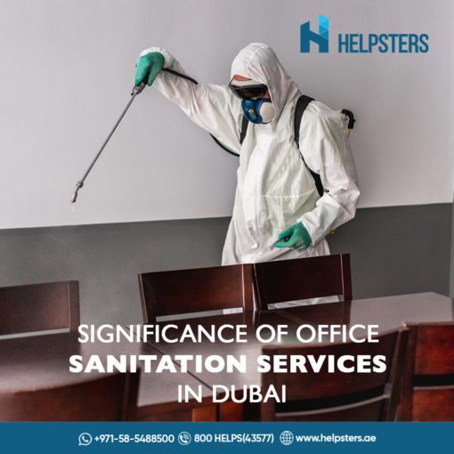 Helpsters April 2021 Blog 2 Significance of Office Sanitation Services in Dubai